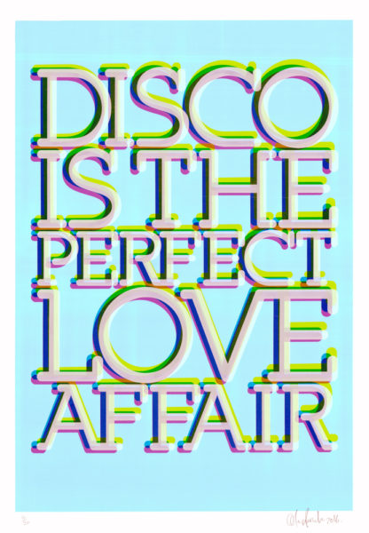 Disco Is The Perfect Love Affair Oli Fowler Print Club London