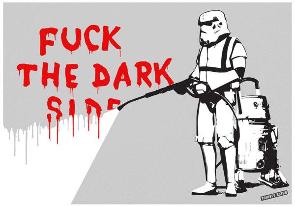 F*** The Dark Side Thirsty Bstrd Print Club London Screen Print