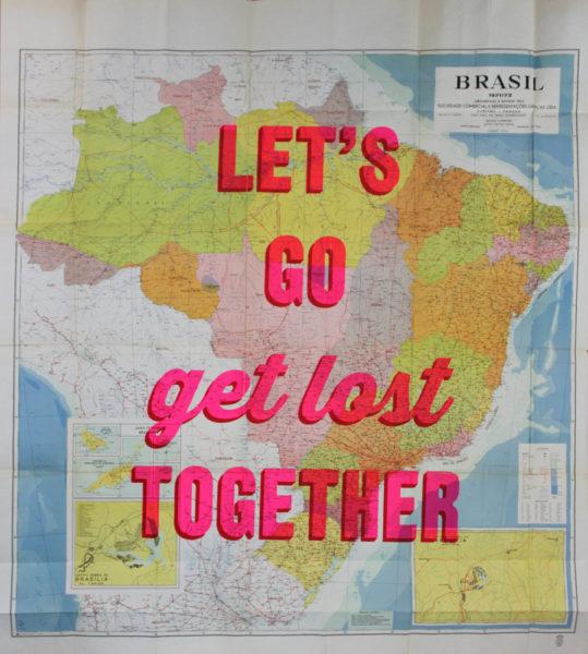 Lets Go Get Lost Together Brasil Print Club London Screen Print