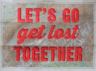 Let's Go Get Lost Together Switzerland Dave Buonaguidi Print Club London Screen Print