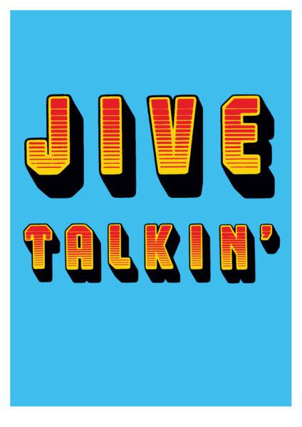 Jive Talkin' Oli Fowler Print