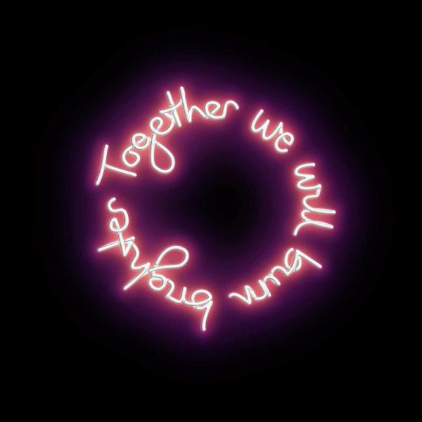 Together We Will Burn Brighter Lauren Baker Print Club London Screen Print