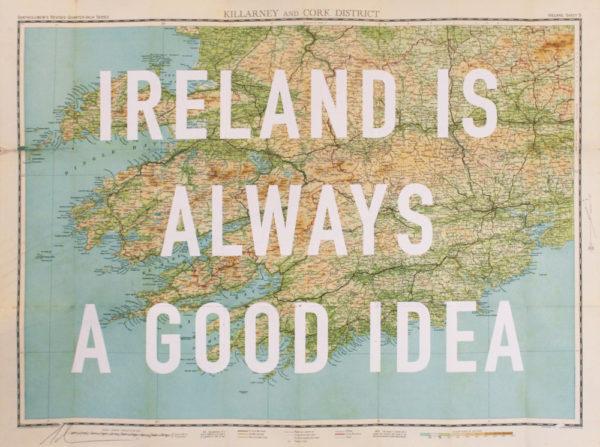 Ireland Is Always A Good Idea Dave Buonaguidi Print Club London Screen Print