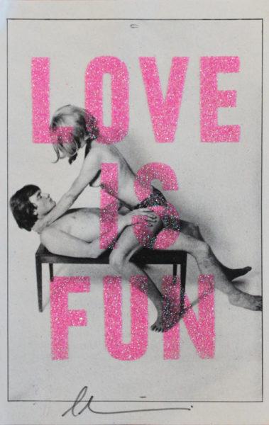 Love Is Fun Pink Glitter Dave Buonaguidi Print Club London Screen Print