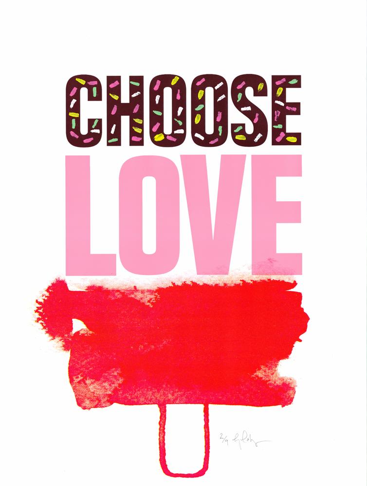 Gavin Dobson Choose Love Print Club London Screen Print
