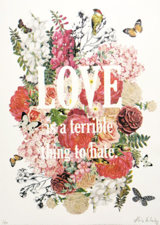 Love Is a Terrible Thing To Hate Alice Kiteley Print Club London Screen Prints LGBTQ+ Pride