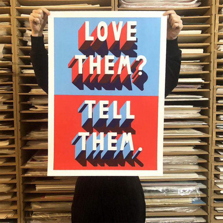 Love Them Tell Them Naomi Edmondson Print Club London Screen Print
