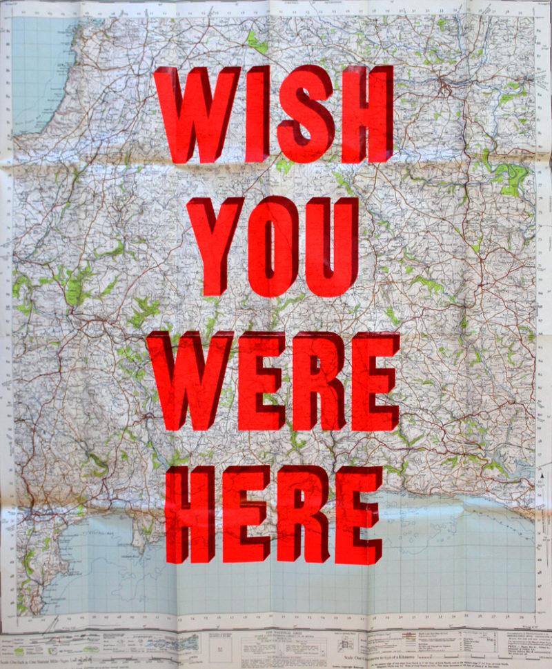 Wish You Were Wish You Were Here Bodmin and Launceston Dave Buonaguidi Print Club London Screen Print