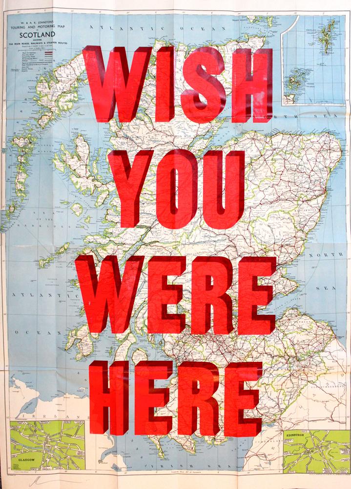 Wish You Were Here - Scotland by Dave Buonaguidi || Print Club London